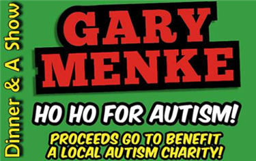 Dinner & a Show with Gary Menke's Ho Ho for Autism